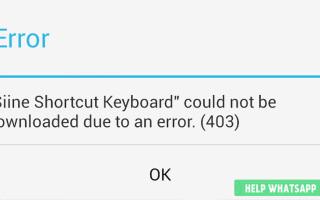 Whatsapp – Код ошибки 403 при скачивании – что это и как исправить